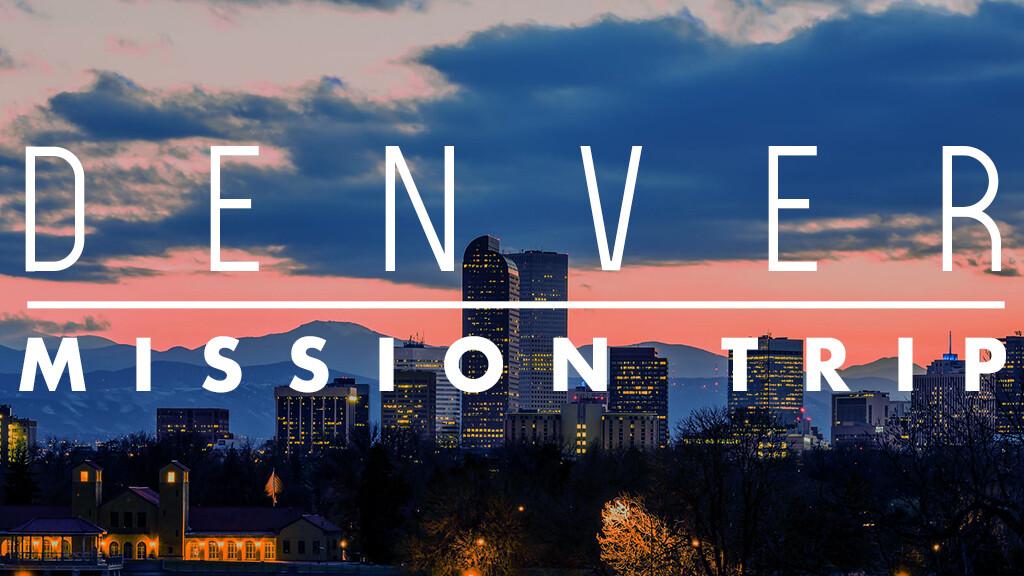 Denver Mission Trip