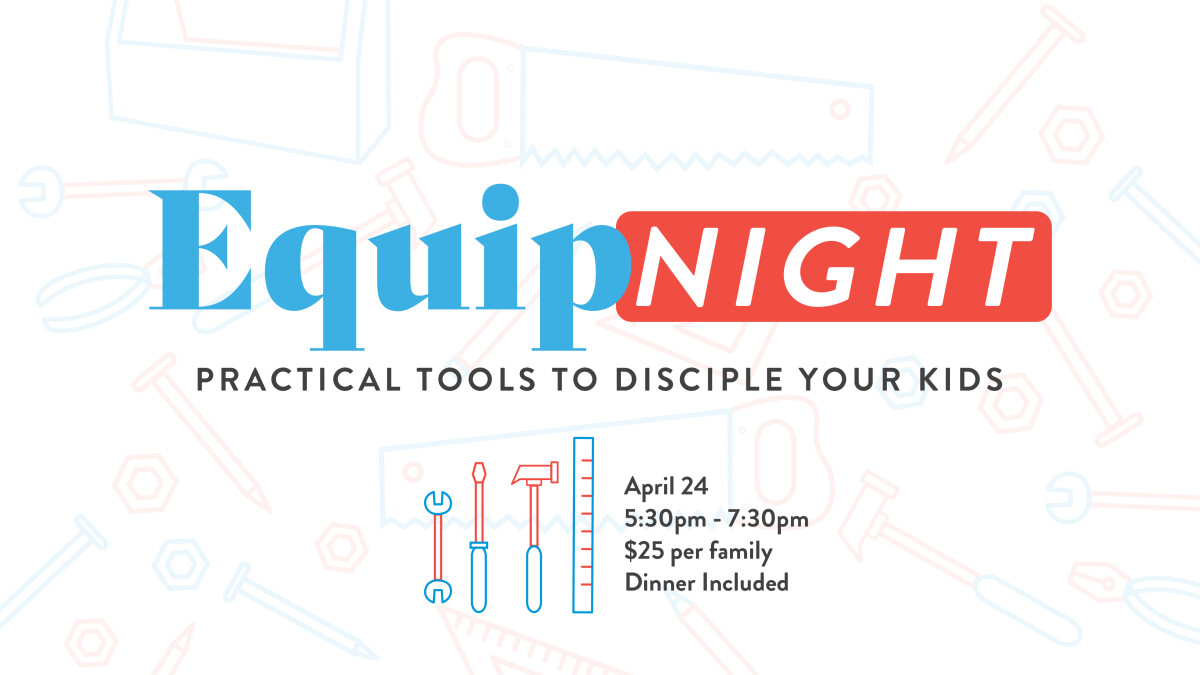 Equip Night (Parent Conference)